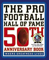 The Pro Football Hall of Fame 50th Anniversary Book