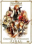 CHATEAU DE VERSAILLES –FINAL- (初回盤) [DVD](在庫あり。)