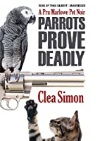 Parrots Prove Deadly: Library Edition (Pru Marlowe Pet Mystery)