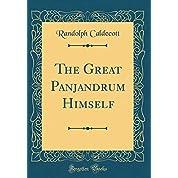 The Great Panjandrum Himself (Classic Reprint)