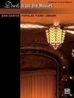 Duets from the Movies: Intermediate to Late Intermediate (Dan Coates Popular Piano Library)