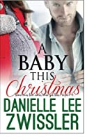 A Baby This Christmas: Operation Baby (Holiday Romance Collection)