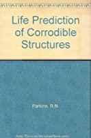 Life Prediction of Corrodible Structures