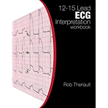 12-15 Lead ECG Interpretation: Workbook
