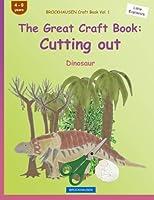 Brockhausen Craft Book Vol. 1 - The Great Craft Book: Cutting Out: Dinosaur