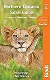 Bradt Northern Tanzania Safari Guide: Serengeti, Kilimanjaro…