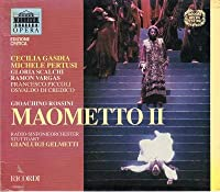 Rossini: Maometto II / Gianluigi Gelmetti, Rossini Opera Festival
