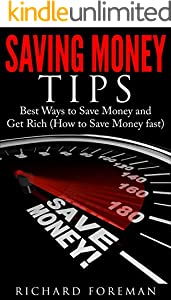 Saving Money Tips: Best Ways to Save Money and Get Rich (English Edition)