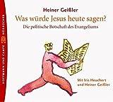 Was wuerde Jesus heute sagen? 3 CDs.