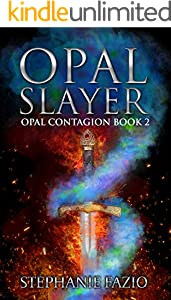 Opal Slayer (Opal Contagion Book 2) (English Edition)