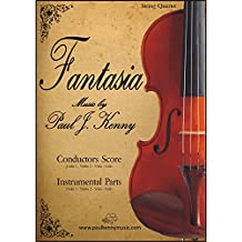 Fantasia for Strings: Music for String Quartet. Music Composed by Paul J. Kenny.