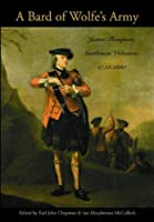 A Bard of Wolfe's Army: James Thompson, Gentleman Volunteer, 1733-1830 (Military History)