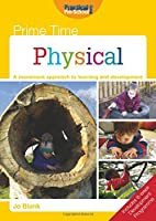Prime Time: Physical: A Movement Approach to Learning and Development
