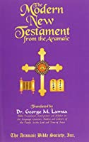 The Modern New Testament From the Aramaic