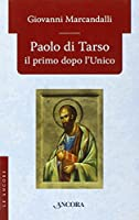 Paolo di Tarso il primo dopo l'Unico