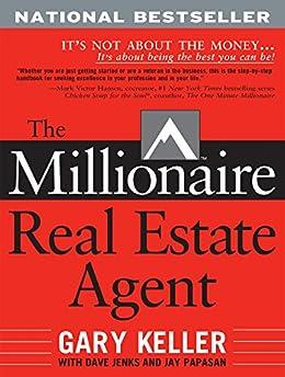 The Millionaire Real Estate Agent by [Keller, Gary, Jenks, Dave, Jay Papasan, Gary Keller, Dave Jenks]