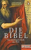Die Bibel: Das maechtigste Buch der Welt - Ein SPIEGEL-Buch