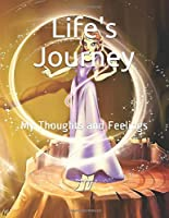 Life's Journey: My Thoughts and Feelings