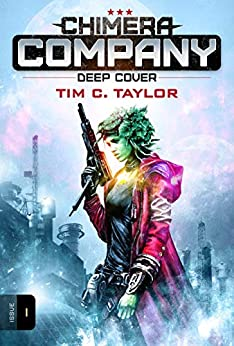 Chimera Company: Deep Cover. Issue 1: A sci-fi adventure serial. (Chimera Company Season 2) by [Taylor, Tim C.]