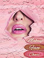 Makeup Face Chart: Professional Makeup Artist Practice Sheets Blank Face Charts Workbook Woman Lips