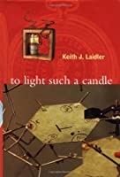To Light Such a Candle: Chapters in the History of Science and Technology