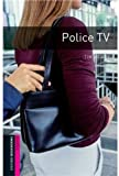Police TV: Narrative (Oxford Bookworms Starters S.)