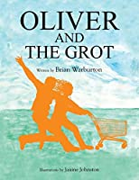 Oliver and the Grot