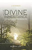 Your Divine Inheritance: Learn to Use Your God-Given Spiritual Gifts