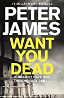 Want You Dead (Roy Grace) by Peter James(2014-10-23)