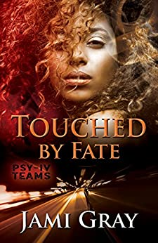 Touched by Fate: PSY-IV Teams Book 2 by [Gray, Jami]