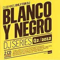 Blanco & Negro DJ/Q2/2012