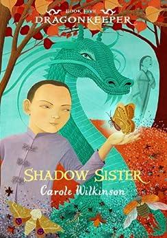 Dragonkeeper 5: Shadow Sister by [Wilkinson, Carole]