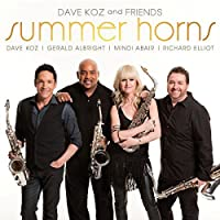 Dave Koz and Friends: Summer Horns by Dave Koz (2013-06-11)
