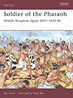 Soldier of the Pharaoh: Middle Kingdom Egypt 2055 1650 BC (Warrior)