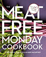 Meat Free Monday Cookbook. Contributions from Paul McCartney ... [Et Al.]