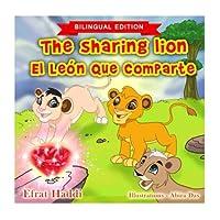 The Sharing Lion: El León Que Comparte (Bilingual Picture Books for Kids)