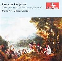 Complete Pieces De Clavecin Volume 3