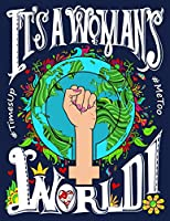It's A Woman's World!: A Coloring Book for Strength, Encouragement, and Awesomeness