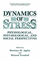 "Dynamics of Stress: ""Physiological, Psychological And Social Perspectives"" (Springer Series on Stress and Coping)"