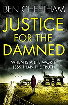 Justice for the Damned: A serial killer thriller that builds to a savagely beautiful finale (The Missing Ones Book 2) by [Cheetham, Ben]
