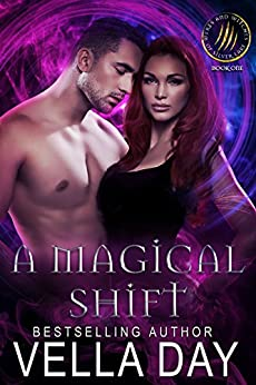 A Magical Shift: A Hot Paranormal Fantasy Saga with Witches, Werewolves, and Werebears (Weres and Witches of Silver Lake Book 1) by [Day, Vella]