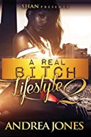 A Real Bitch Lifestyle 2