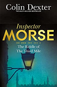 The Riddle Of The Third Mile: An Inspector Morse Mystery 6 by [Dexter, Colin]