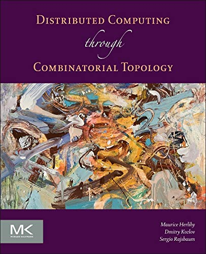 Download Distributed Computing Through Combinatorial Topology 0124045782