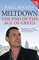 Meltdown: The End of the Age of Greed by Paul Mason(2010-11-08)