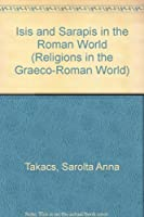Isis and Sarapis in the Roman World, 1995 (Religions in the Graeco-roman World)