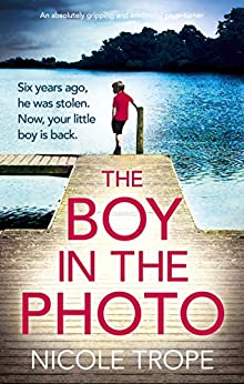 The Boy in the Photo: An absolutely gripping and emotional page turner by [Trope, Nicole]