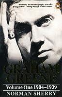 The Life of Graham Greene: 1904-39 v. 1