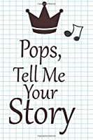 pops, tell me your story: A guided journal to tell me your memories,keepsake questions.This is a great gift to Dad,grandpa,granddad,father and uncle from family members, grandchildren life Birthday