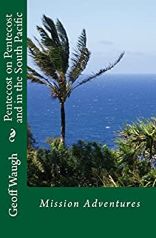 [Waugh, Geoff]のPentecost on Pentecost and in the South Pacific (English Edition)